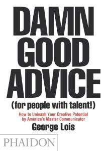 Damn Good Advice di George Lois, consiglio di lettura di ideawriter
