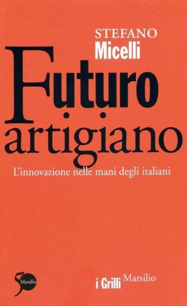 Futuro_artigiano_Stefano_Micelli